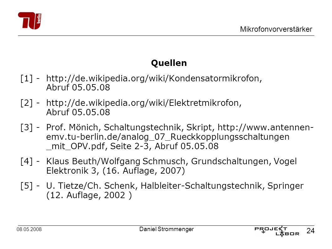 [1] - http://de.wikipedia.org/wiki/Kondensatormikrofon, Abruf 05.05.08